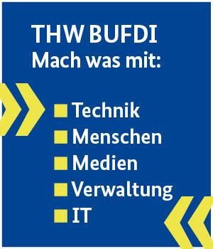 THW BUFDI - Mach was mit: Technik, Menschen, Medien, Verwaltung, IT